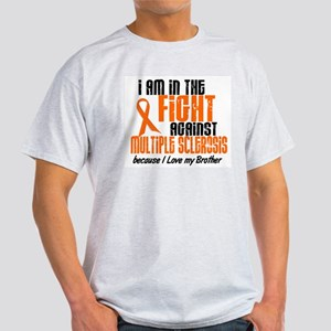 In The Fight Against MS 1 (Brother) Light T-Shirt