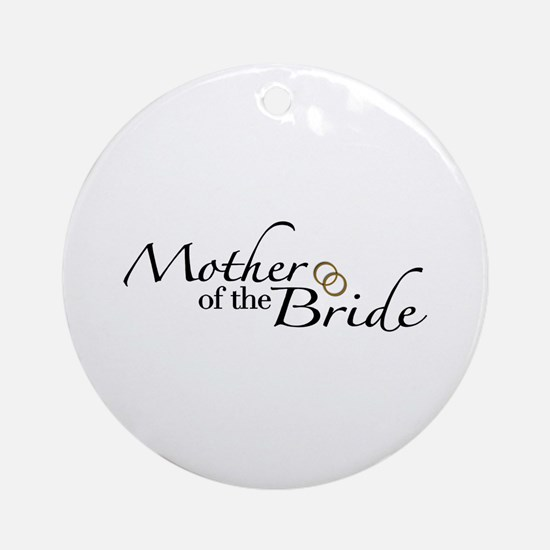 Mother of the Bride (Wedding) Ornament (Round)