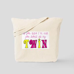 If You Think I'm Cute... Tote Bag