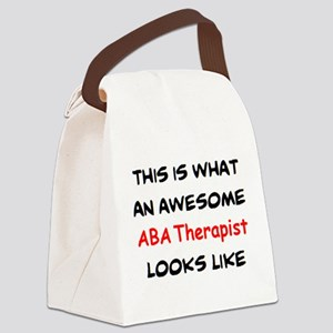 awesome aba therapist Canvas Lunch Bag