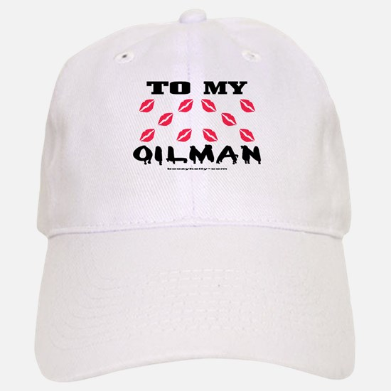 To My Oilman Baseball Baseball Cap