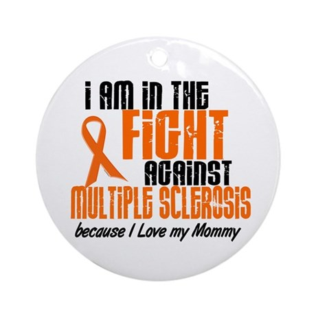 In The Fight Against MS 1 (Mommy) Ornament (Round)