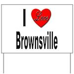 I Love Brownsville Yard Sign