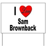 I Love Sam Brownback Yard Sign