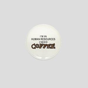 HR Need Coffee Mini Button