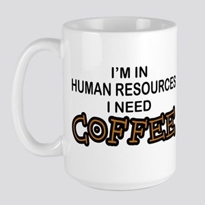 HR Need Coffee Large Mug