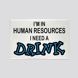 HR Need a Drink Rectangle Magnet