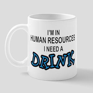 HR Need a Drink Mug