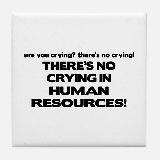 There's No Crying HR Tile Coaster