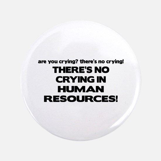 "There's No Crying HR 3.5"" Button"