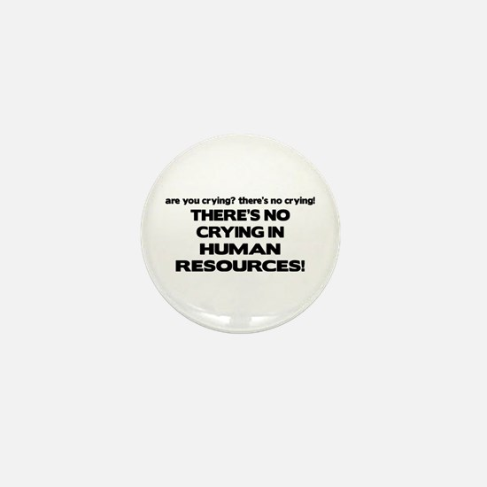 There's No Crying HR Mini Button