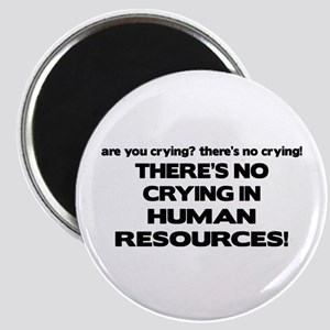 There's No Crying HR Magnet