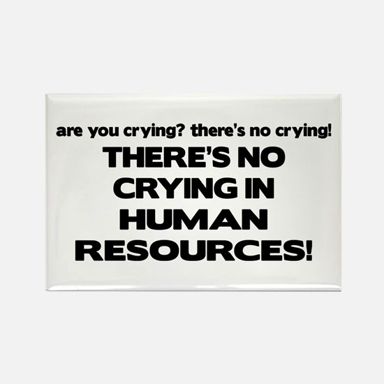 There's No Crying HR Rectangle Magnet