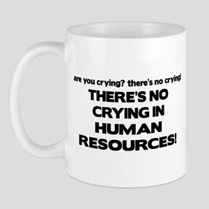 There's No Crying HR Mug