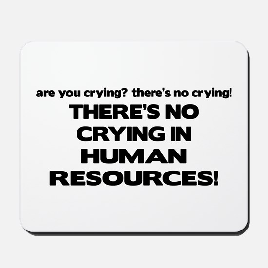 There's No Crying HR Mousepad