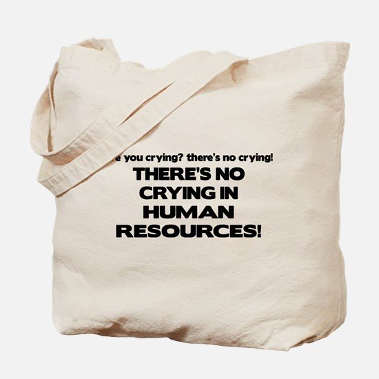 There's No Crying HR Tote Bag