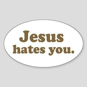 Jesus hates you Oval Sticker