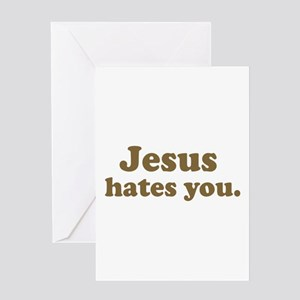 Jesus hates you Greeting Card