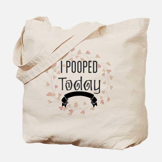 Unique I pooped today Tote Bag