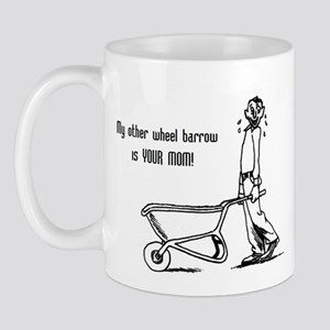 My Other Wheelbarrow Mug