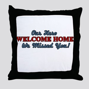 Our Hero Welcome Home Throw Pillow