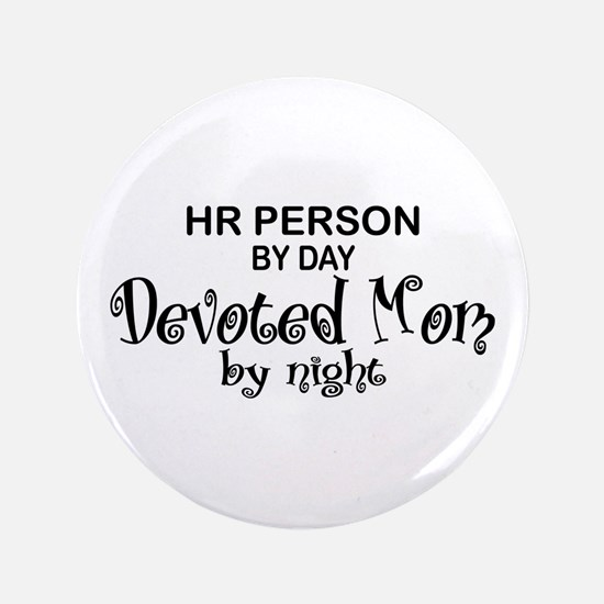 "HR Devoted Mom 3.5"" Button"