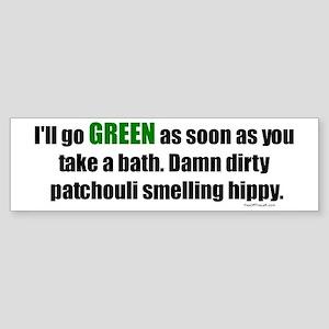 I'll Go GREEN Bumper Sticker