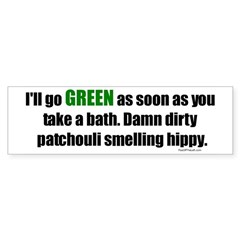 I'll Go GREEN Bumper Bumper Sticker