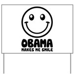 Obama Makes Me Smile Yard Sign