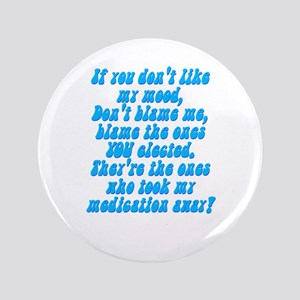 """Unmedicated mood 3.5"""" Button"""