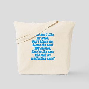 Unmedicated mood Tote Bag