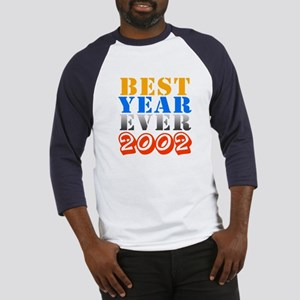 Best year ever 2002 Baseball Jersey