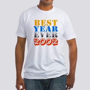 Best year ever 2002 Fitted T-Shirt