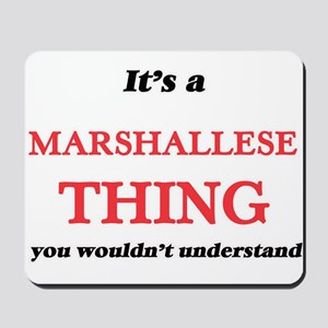 It's a Marshallese thing, you wouldn Mousepad