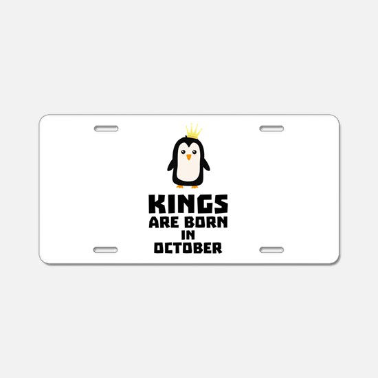 kings born in OCTOBER Cy5jt Aluminum License Plate
