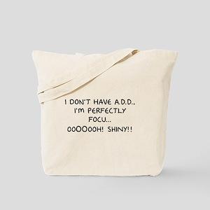 I Don't Have A.D.D. - Shiny Tote Bag