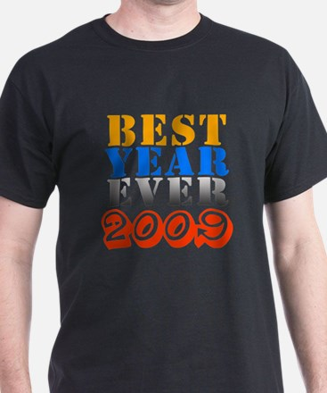 Best year ever 2009 T-Shirt