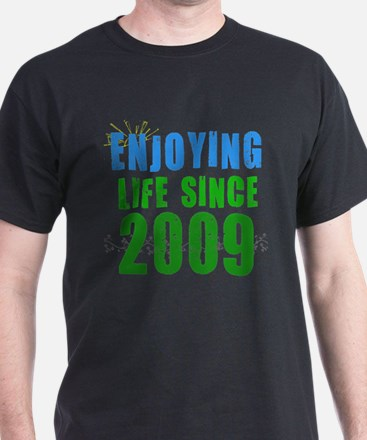 Enjoying life since 2009 T-Shirt