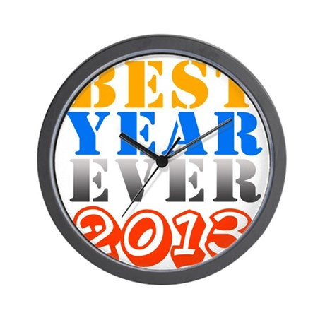 Best year ever 2013 Wall Clock