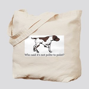Who Said it's Not Polite to P Tote Bag