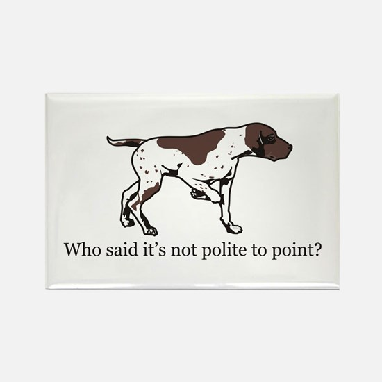 Who Said it's Not Polite to P Rectangle Magnet (10