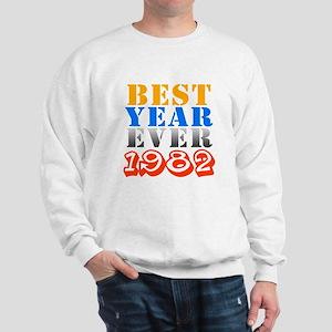Best year ever 1982 Sweatshirt