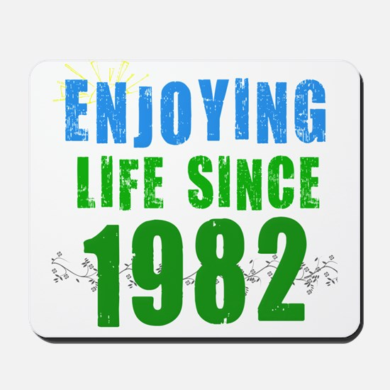 Enjoying Life Since 1982 Mousepad
