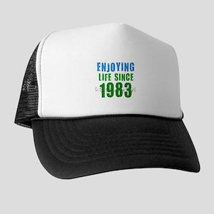 Enjoying Life since 1983 Trucker Hat