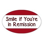 Smile if you're in Remission Oval Sticker (50 pk)