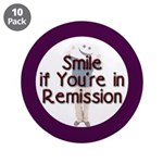 "Smile if you're in Remission 3.5"" Button (10"