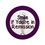"Smile if you're in Remission 3.5"" Button (100"