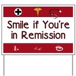 Smile if you're in Remission Yard Sign