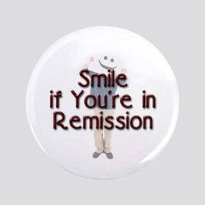 "Smile if you're in Remission 3.5"" Button"