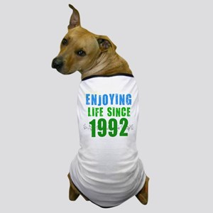 Enjoying Life Since 1992 Dog T-Shirt